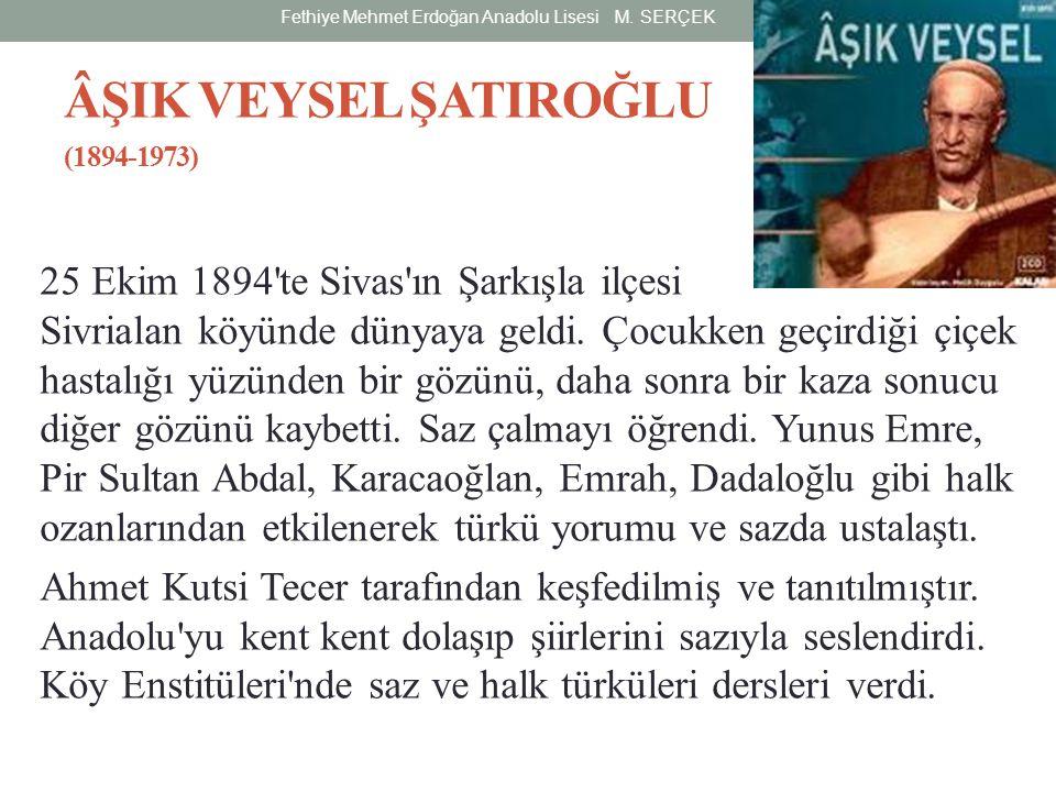 ÂŞIK VEYSEL ŞATIROĞLU (1894-1973)