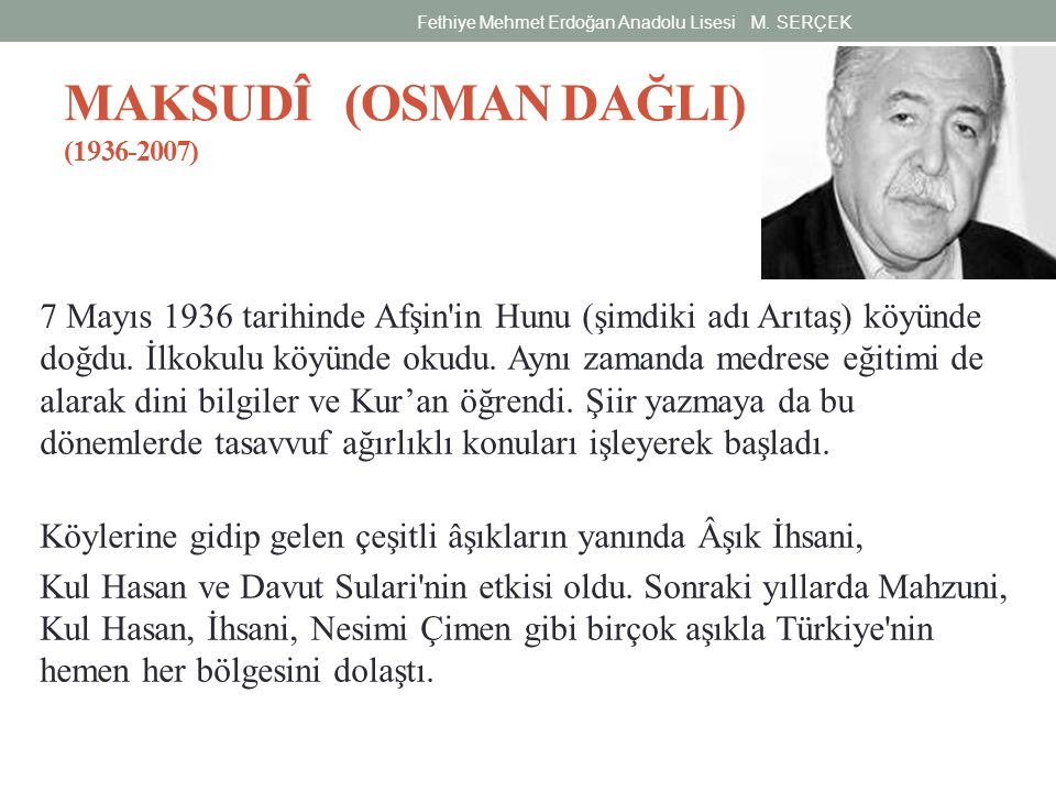 MAKSUDÎ (OSMAN DAĞLI) (1936-2007)