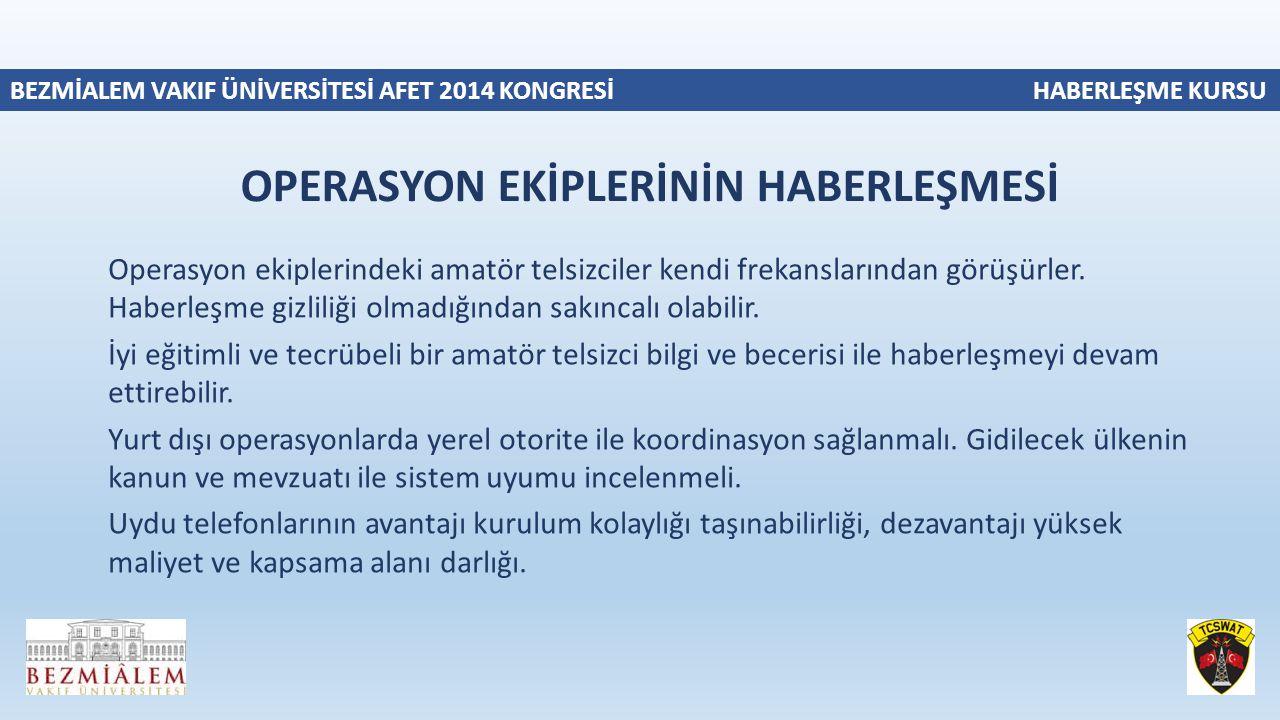 OPERASYON EKİPLERİNİN HABERLEŞMESİ