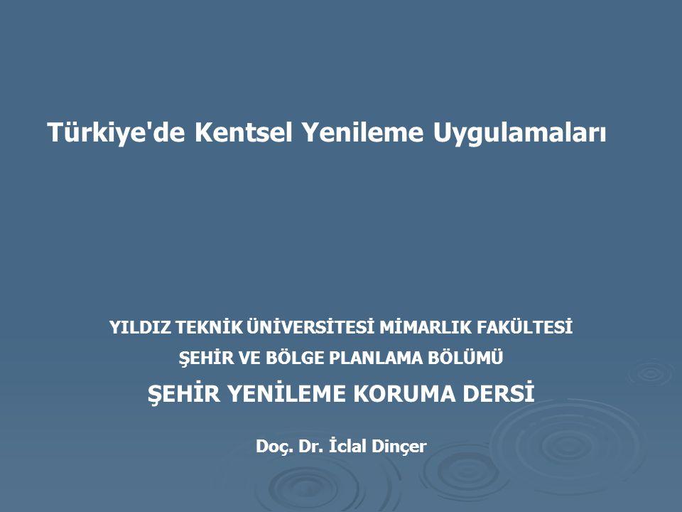 Türkiye de Kentsel Yenileme Uygulamaları