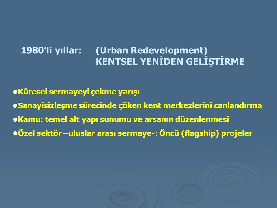 1980'li yıllar: (Urban Redevelopment) KENTSEL YENİDEN GELİŞTİRME