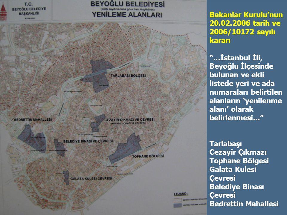 Bakanlar Kurulu'nun 20.02.2006 tarih ve. 2006/10172 sayılı. kararı. …İstanbul İli, Beyoğlu İlçesinde.