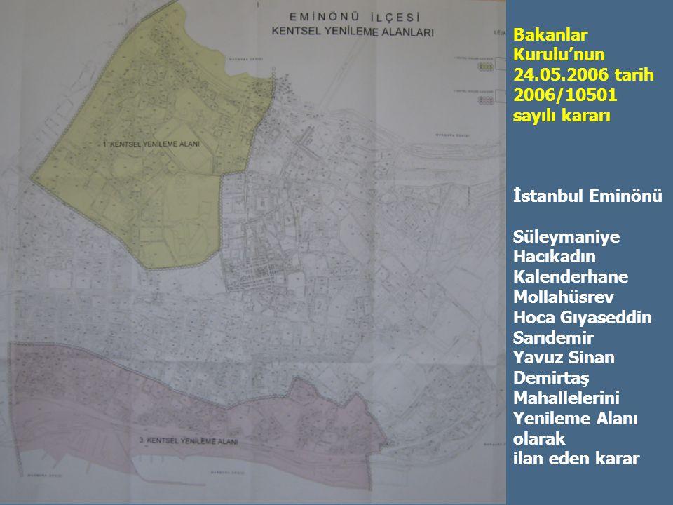 Bakanlar Kurulu'nun. 24.05.2006 tarih. 2006/10501. sayılı kararı. İstanbul Eminönü. Süleymaniye.