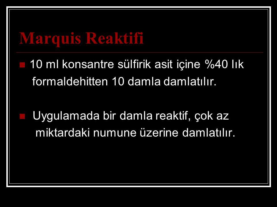 Marquis Reaktifi 10 ml konsantre sülfirik asit içine %40 lık