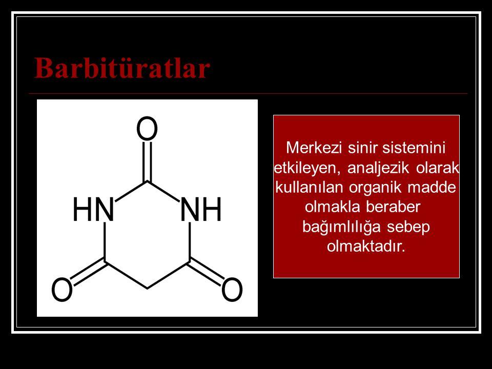Barbitüratlar Merkezi sinir sistemini etkileyen, analjezik olarak