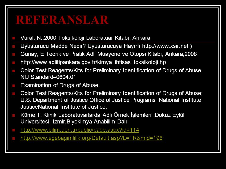 REFERANSLAR Vural, N.,2000 Toksikoloji Laboratuar Kitabı, Ankara