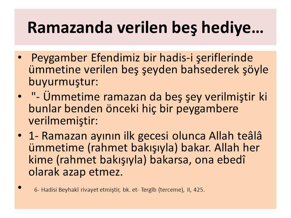Ramazanda verilen beş hediye…