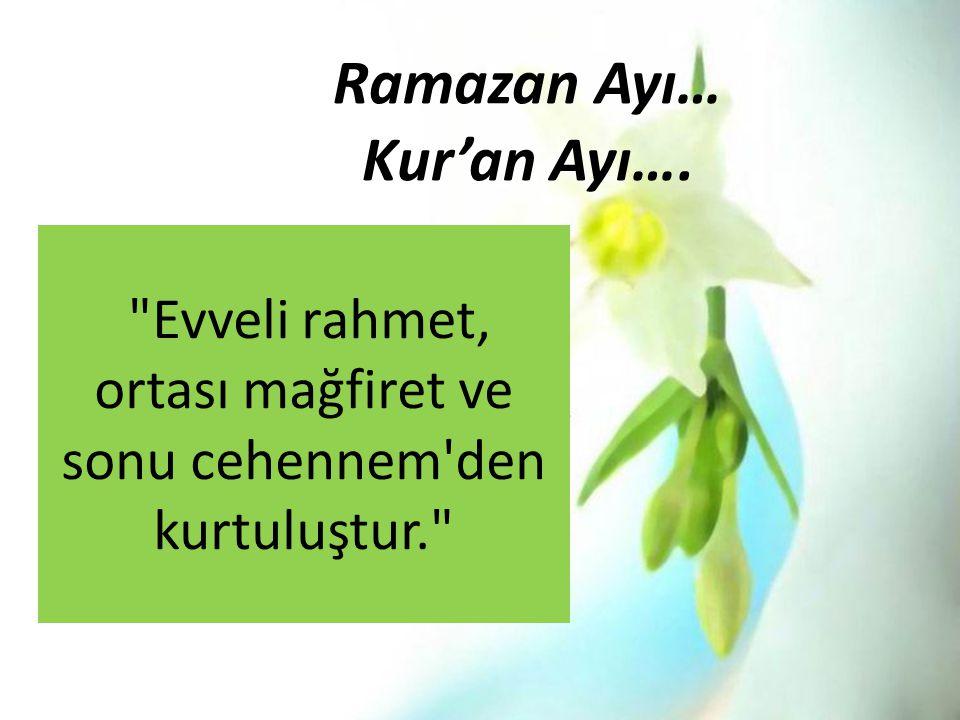 Ramazan Ayı… Kur'an Ayı….