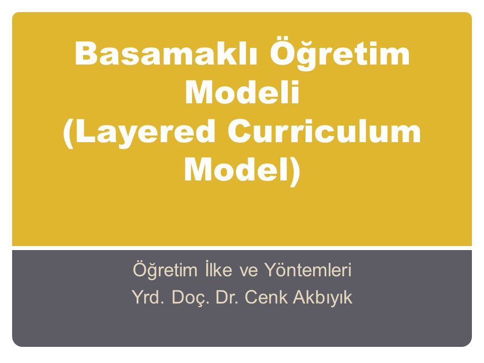 Basamaklı Öğretim Modeli (Layered Curriculum Model)
