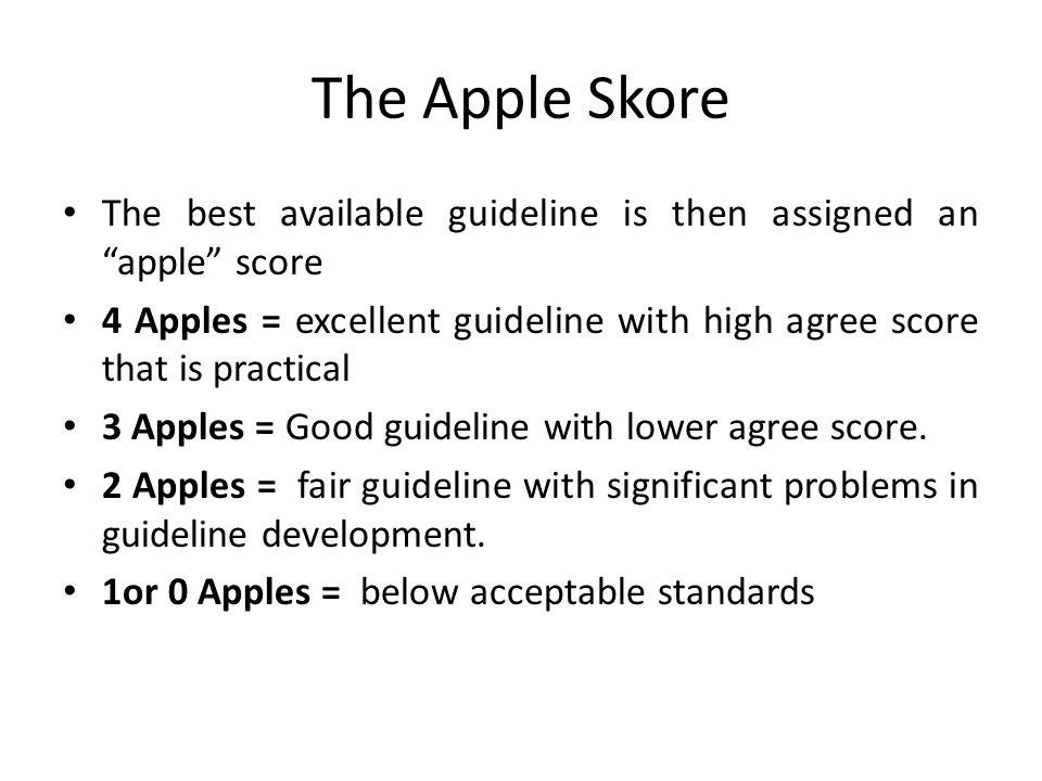 The Apple Skore The best available guideline is then assigned an apple score.