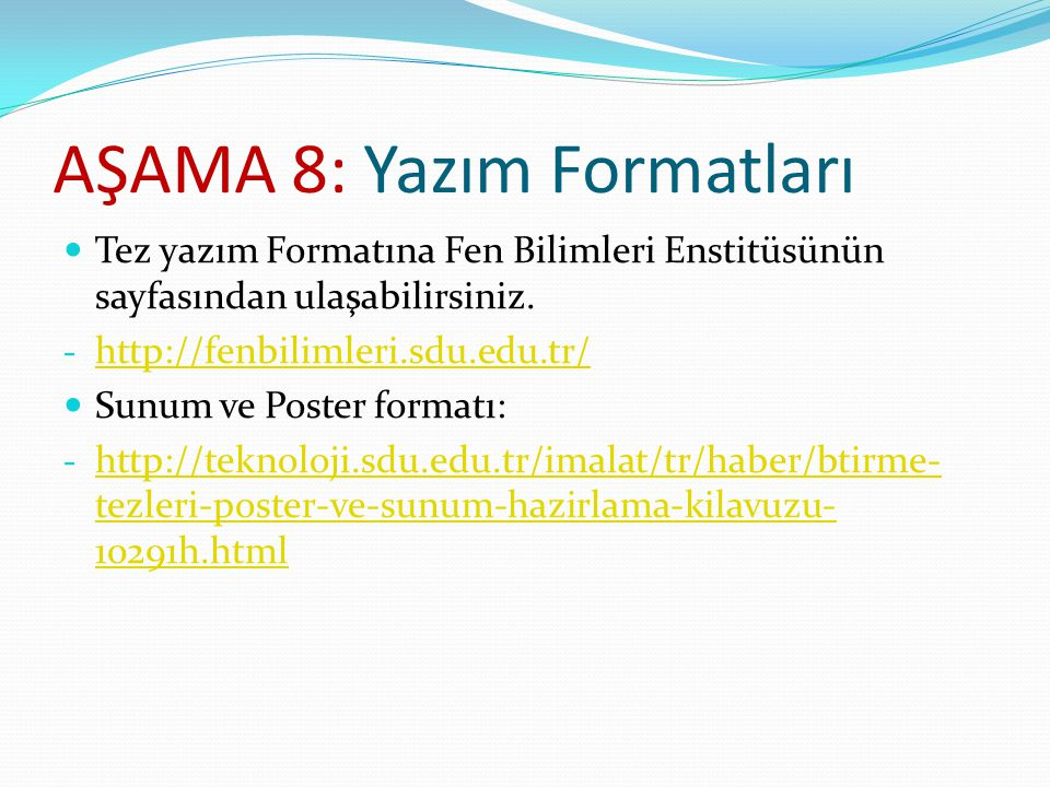AŞAMA 8: Yazım Formatları