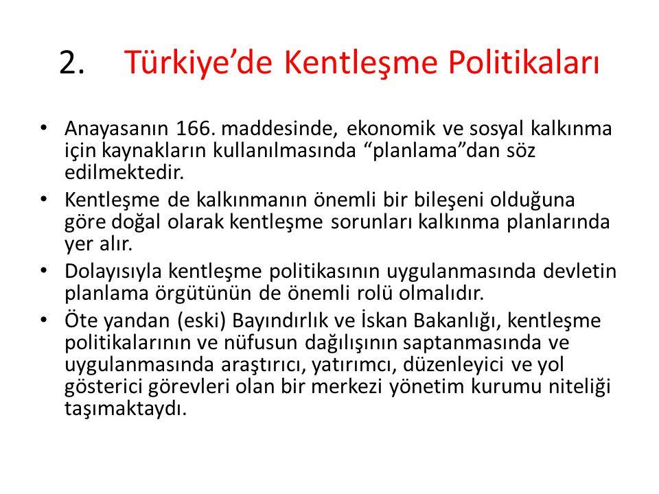 2. Türkiye'de Kentleşme Politikaları