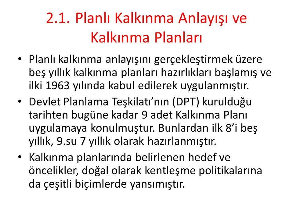 2.1. Planlı Kalkınma Anlayışı ve Kalkınma Planları
