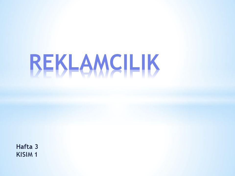 REKLAMCILIK Hafta 3 KISIM 1
