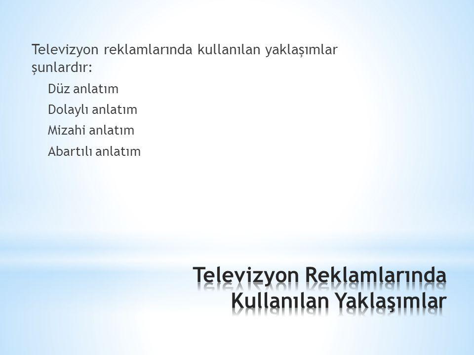 Televizyon Reklamlarında Kullanılan Yaklaşımlar