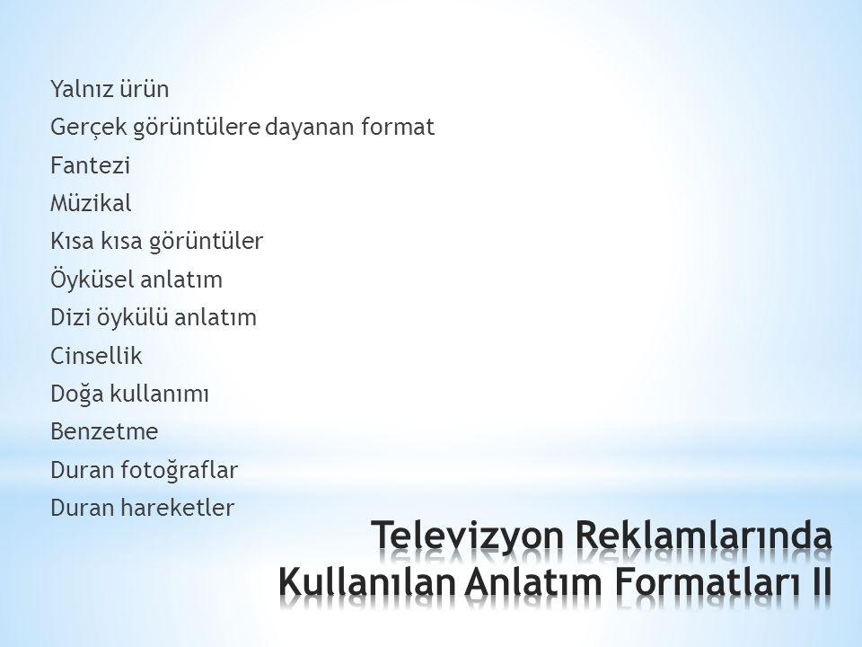 Televizyon Reklamlarında Kullanılan Anlatım Formatları II