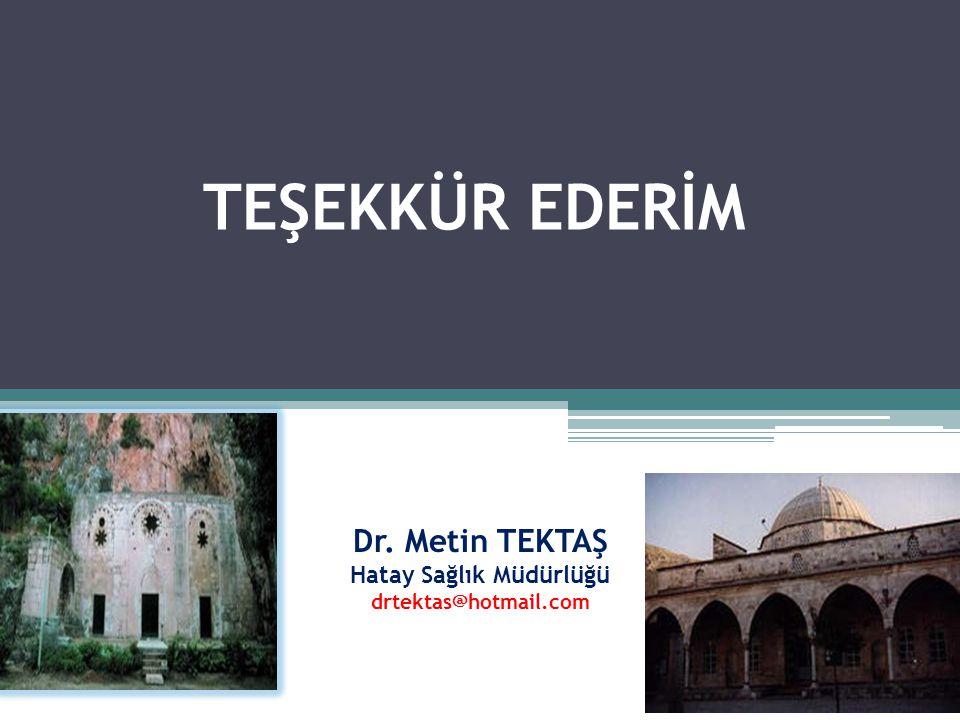 Dr. Metin TEKTAŞ Hatay Sağlık Müdürlüğü