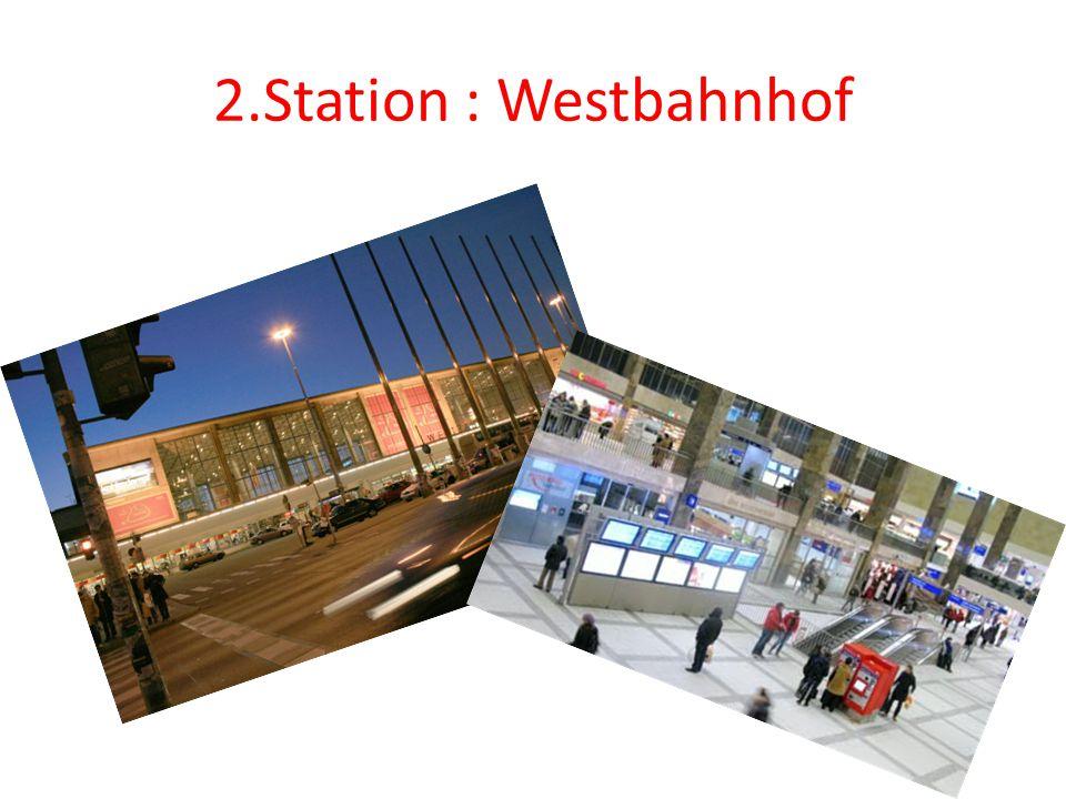 2.Station : Westbahnhof