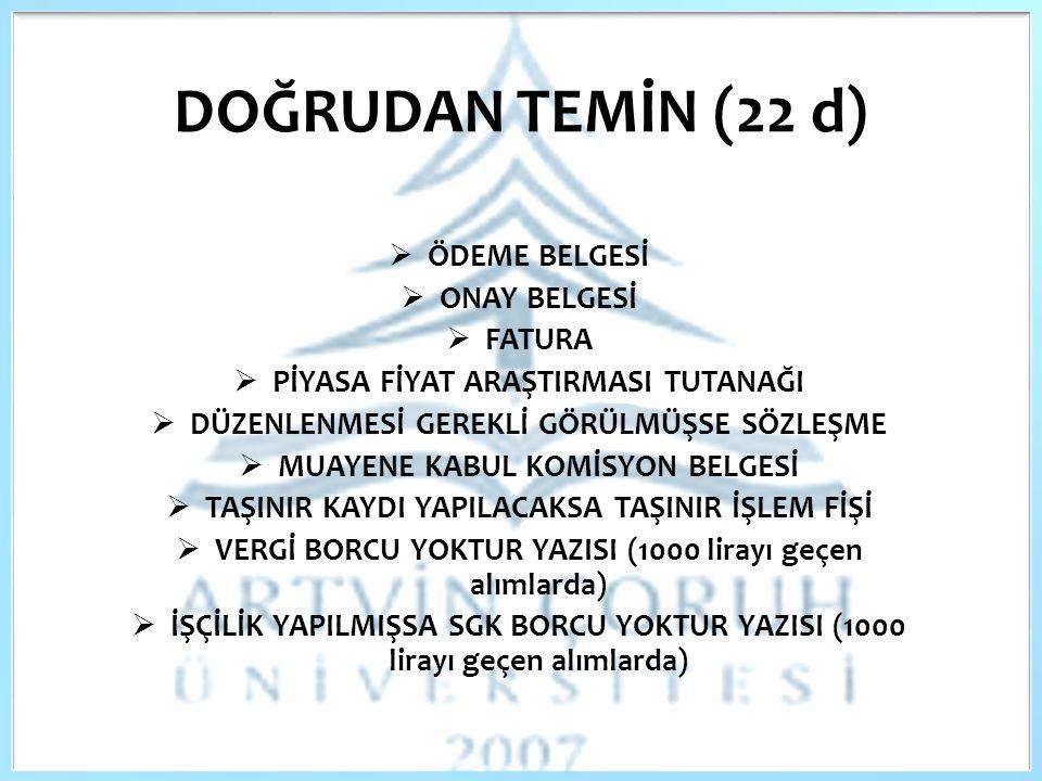 DOĞRUDAN TEMİN (22 d) ÖDEME BELGESİ ONAY BELGESİ FATURA