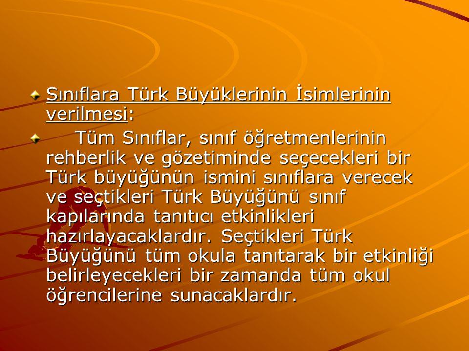 Sınıflara Türk Büyüklerinin İsimlerinin verilmesi: