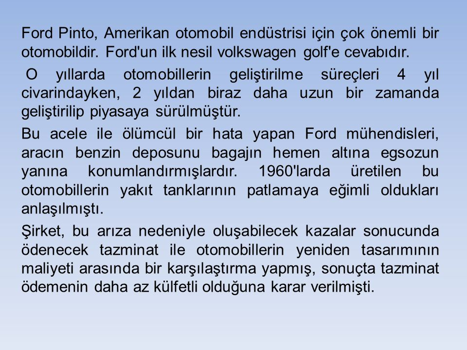 Ford Pinto, Amerikan otomobil endüstrisi için çok önemli bir otomobildir. Ford un ilk nesil volkswagen golf e cevabıdır.