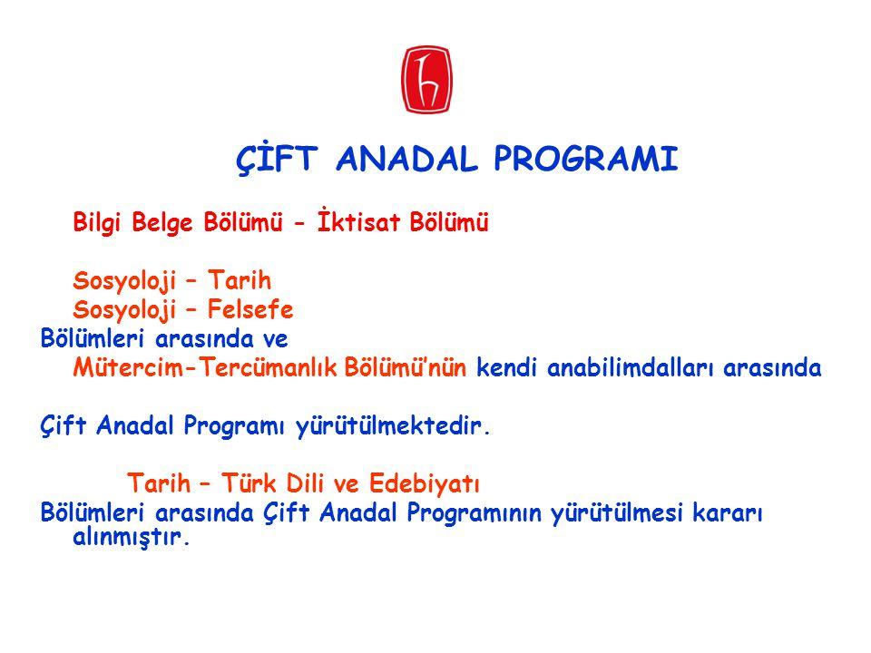 ÇİFT ANADAL PROGRAMI Bilgi Belge Bölümü - İktisat Bölümü
