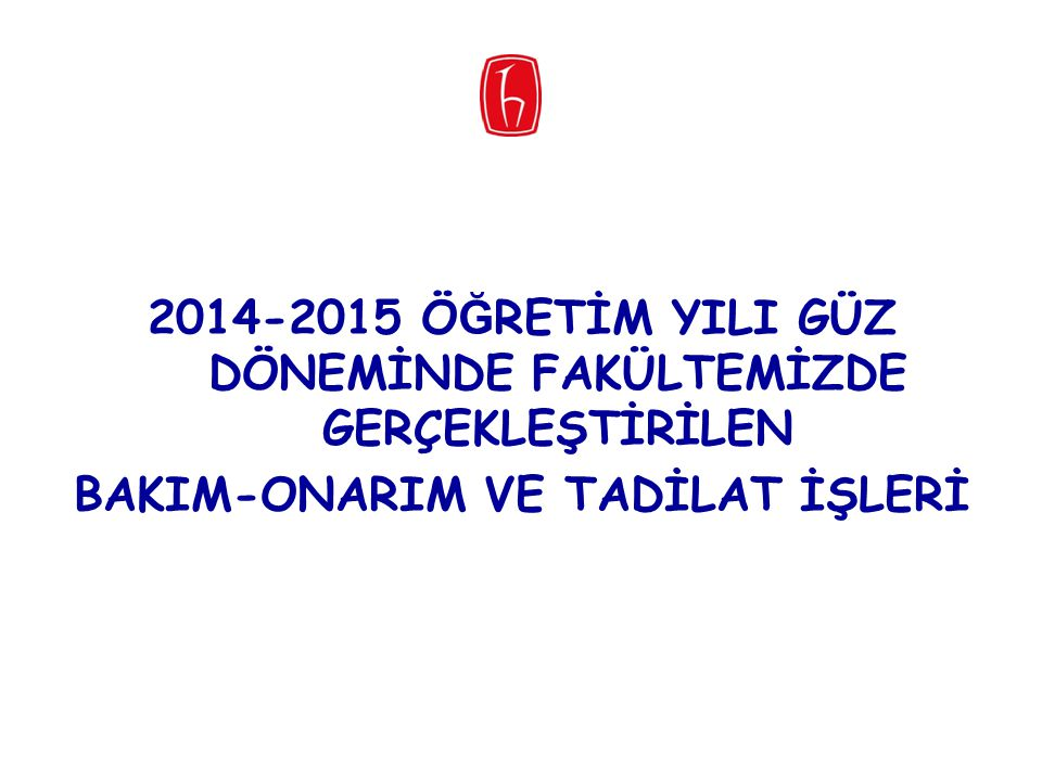 2014-2015 ÖĞRETİM YILI GÜZ DÖNEMİNDE FAKÜLTEMİZDE GERÇEKLEŞTİRİLEN