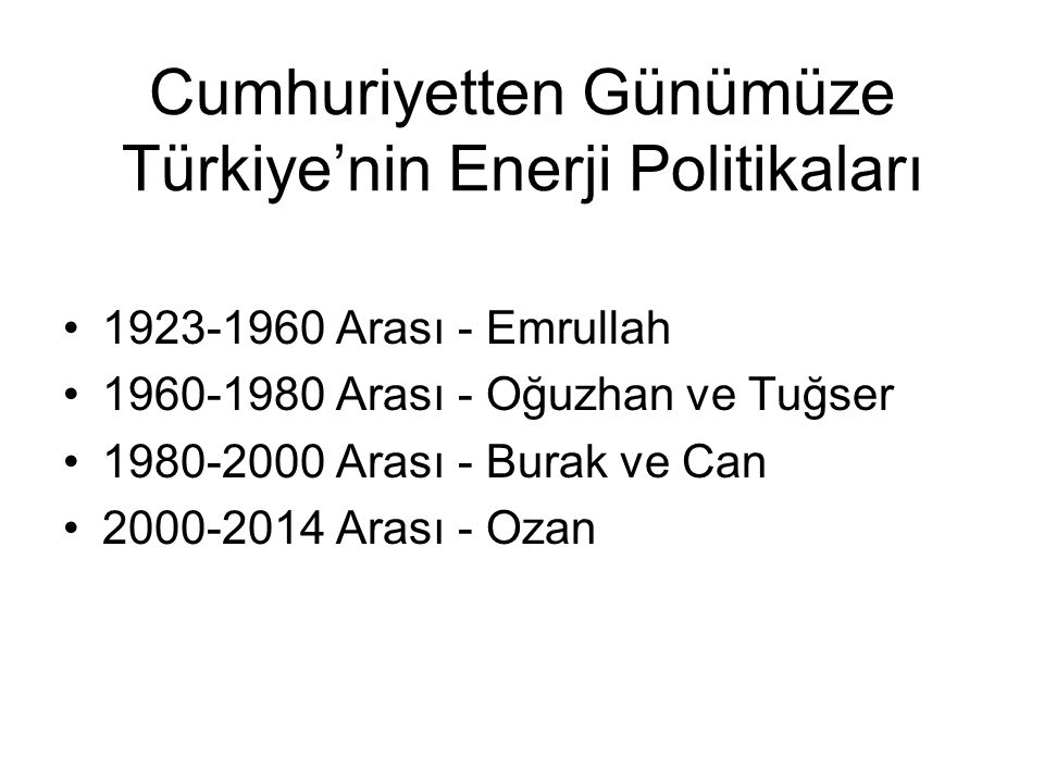 Cumhuriyetten Günümüze Türkiye'nin Enerji Politikaları
