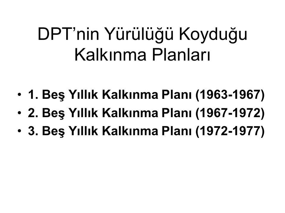 DPT'nin Yürülüğü Koyduğu Kalkınma Planları