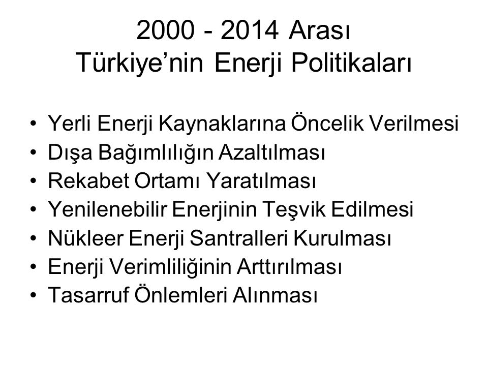 2000 - 2014 Arası Türkiye'nin Enerji Politikaları