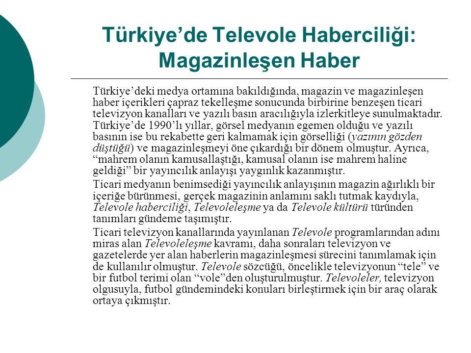 Türkiye'de Televole Haberciliği: Magazinleşen Haber