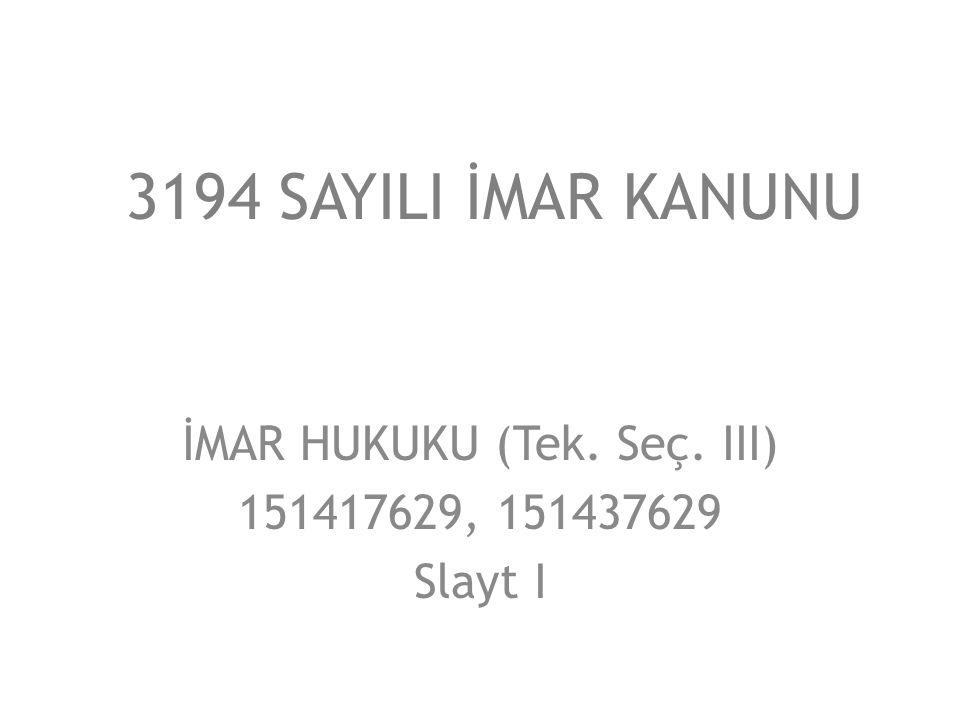İMAR HUKUKU (Tek. Seç. III) 151417629, 151437629 Slayt I