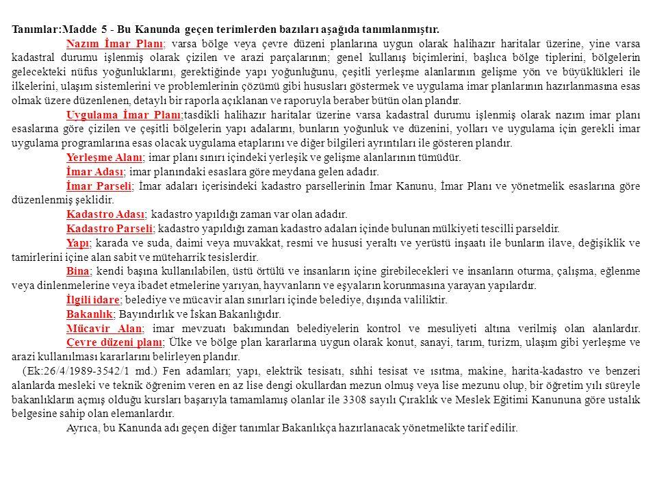 Tanımlar:Madde 5 - Bu Kanunda geçen terimlerden bazıları aşağıda tanımlanmıştır.