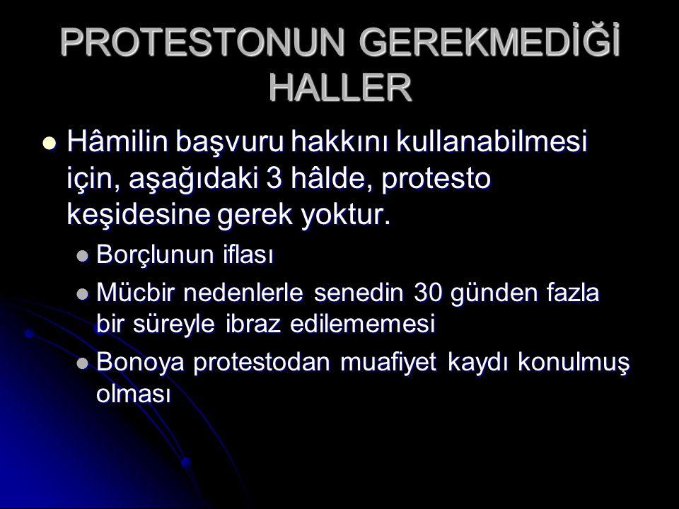PROTESTONUN GEREKMEDİĞİ HALLER
