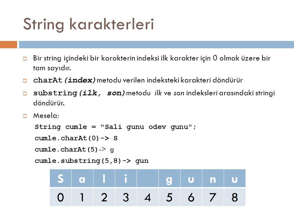 String karakterleri S a l i g u n 1 2 3 4 5 6 7 8