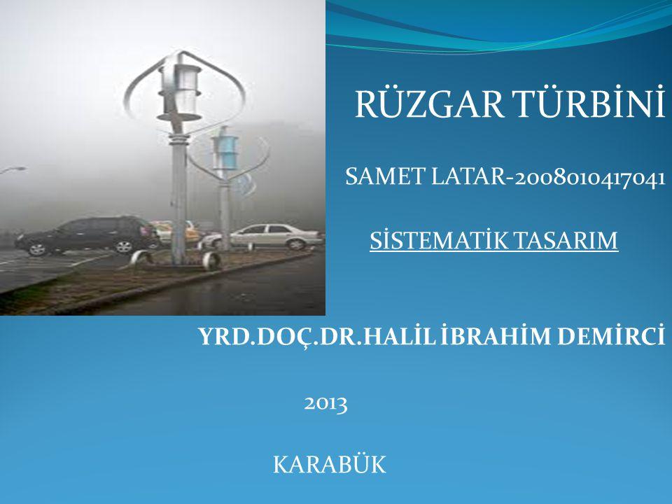RÜZGAR TÜRBİNİ SAMET LATAR-2008010417041 SİSTEMATİK TASARIM