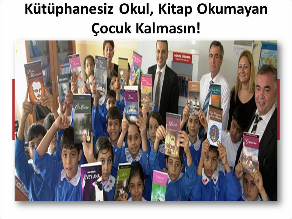 Kütüphanesiz Okul, Kitap Okumayan Çocuk Kalmasın!