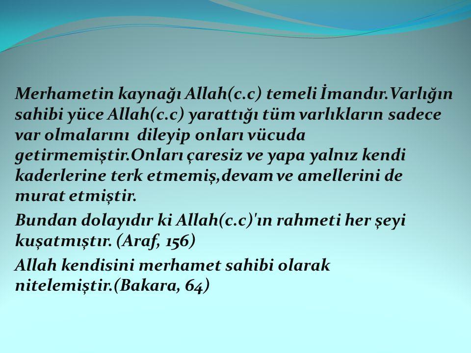 Merhametin kaynağı Allah(c. c) temeli İmandır