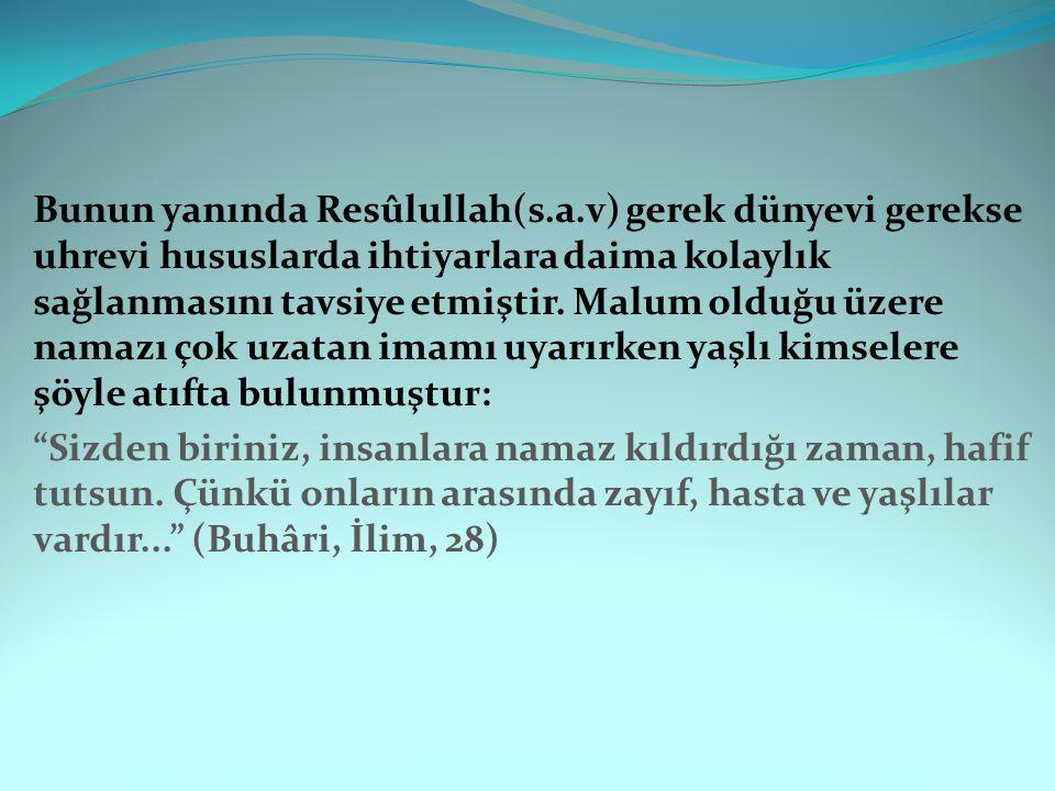 Bunun yanında Resûlullah(s. a