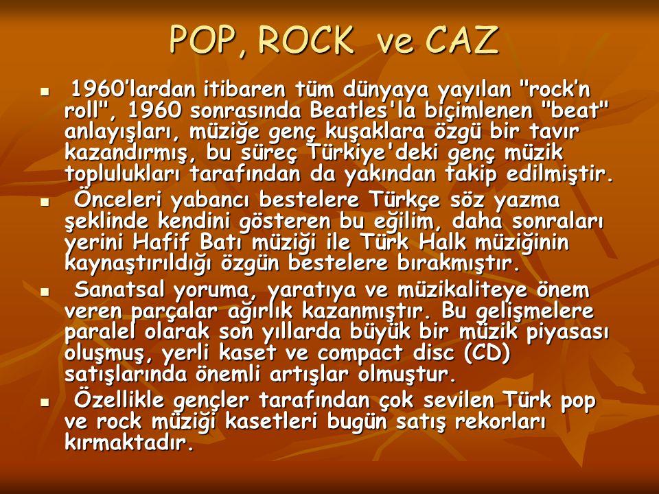 POP, ROCK ve CAZ