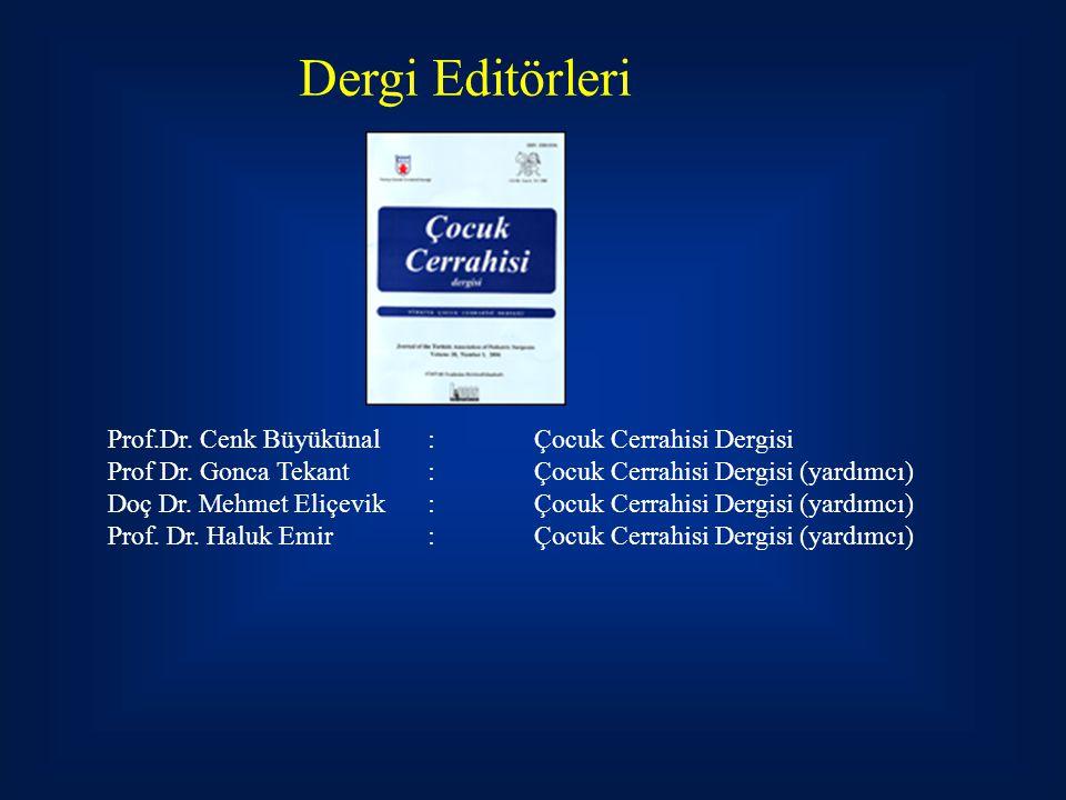 Dergi Editörleri Prof.Dr. Cenk Büyükünal : Çocuk Cerrahisi Dergisi