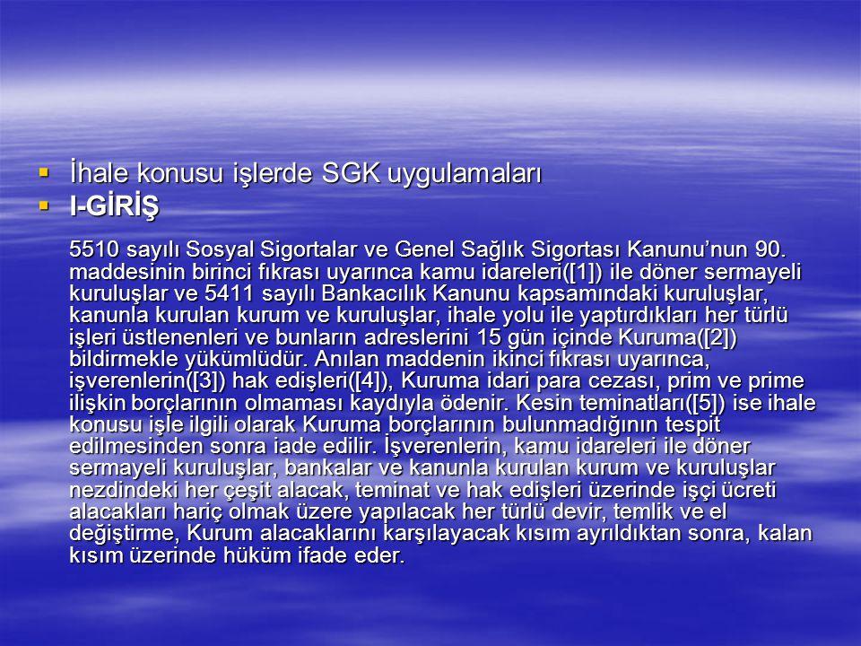 İhale konusu işlerde SGK uygulamaları