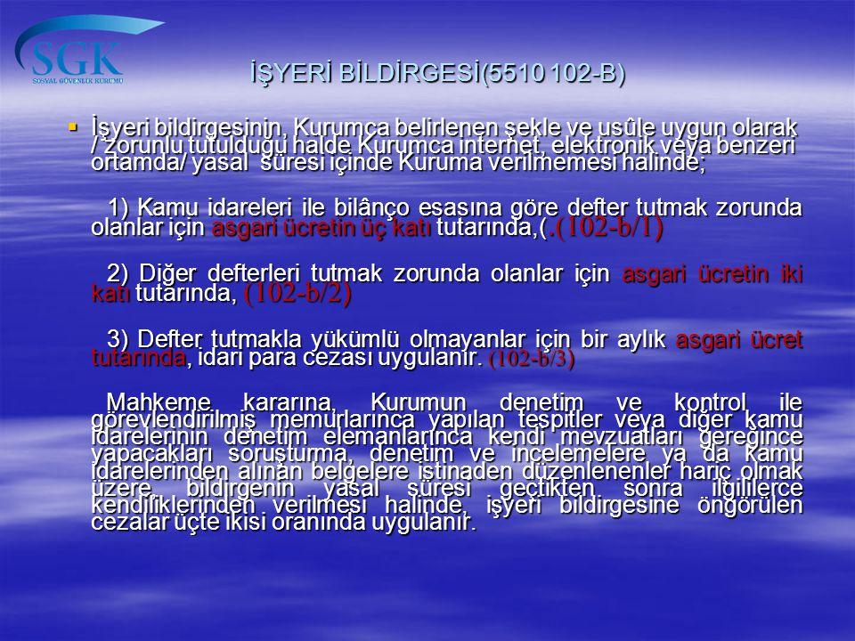 İŞYERİ BİLDİRGESİ(5510 102-B)