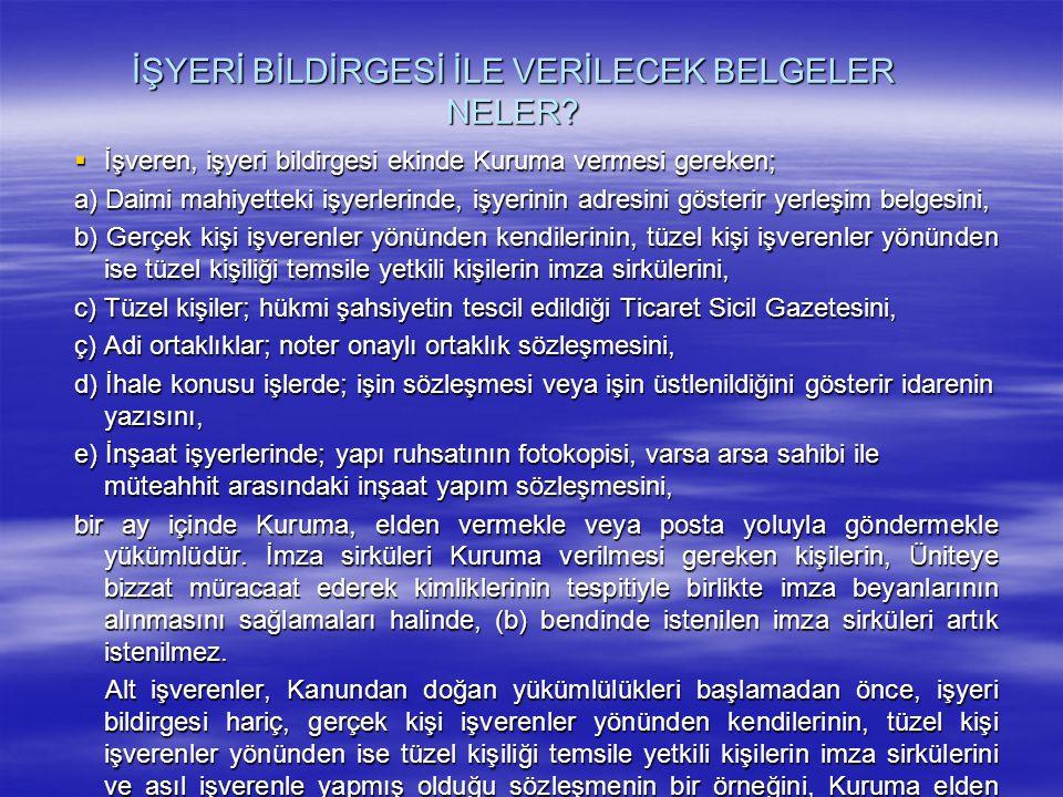 İŞYERİ BİLDİRGESİ İLE VERİLECEK BELGELER NELER
