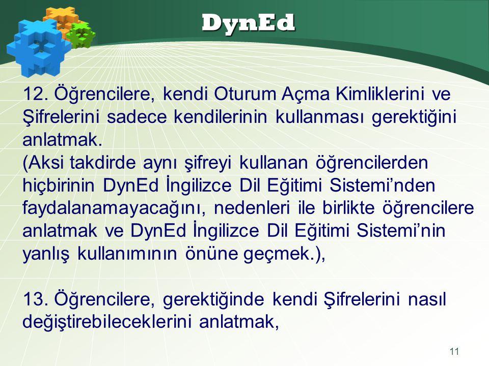 DynEd 12. Öğrencilere, kendi Oturum Açma Kimliklerini ve Şifrelerini sadece kendilerinin kullanması gerektiğini anlatmak.