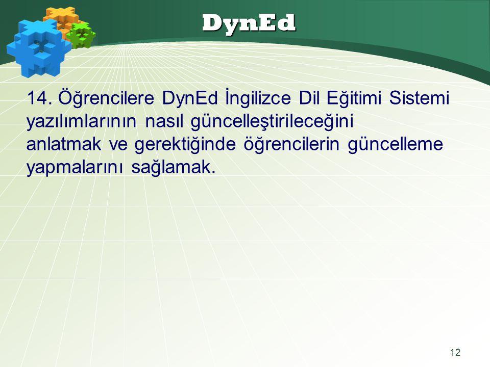 DynEd 14. Öğrencilere DynEd İngilizce Dil Eğitimi Sistemi yazılımlarının nasıl güncelleştirileceğini.
