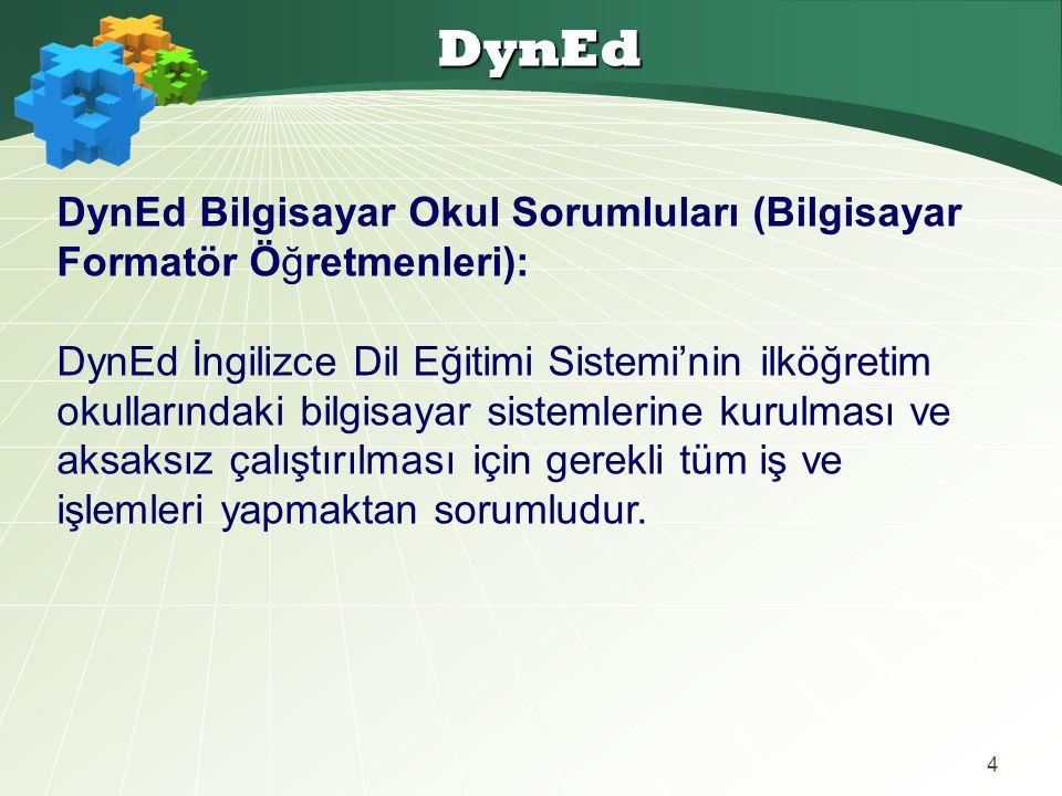 DynEd DynEd Bilgisayar Okul Sorumluları (Bilgisayar Formatör Öğretmenleri):