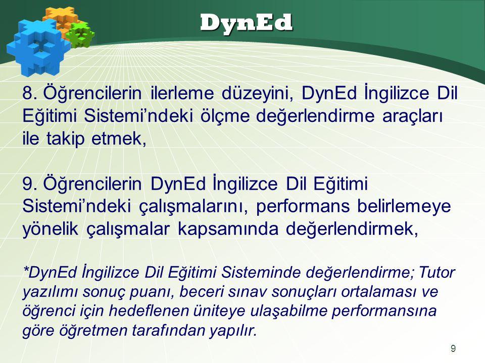DynEd 8. Öğrencilerin ilerleme düzeyini, DynEd İngilizce Dil Eğitimi Sistemi'ndeki ölçme değerlendirme araçları ile takip etmek,
