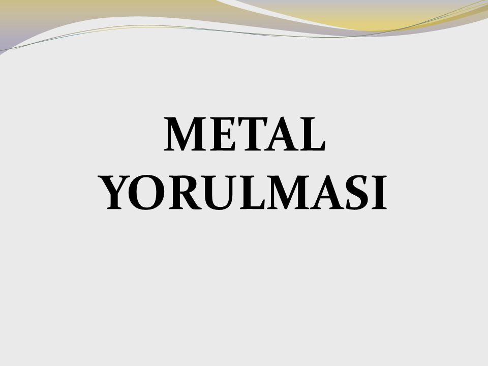 METAL YORULMASI