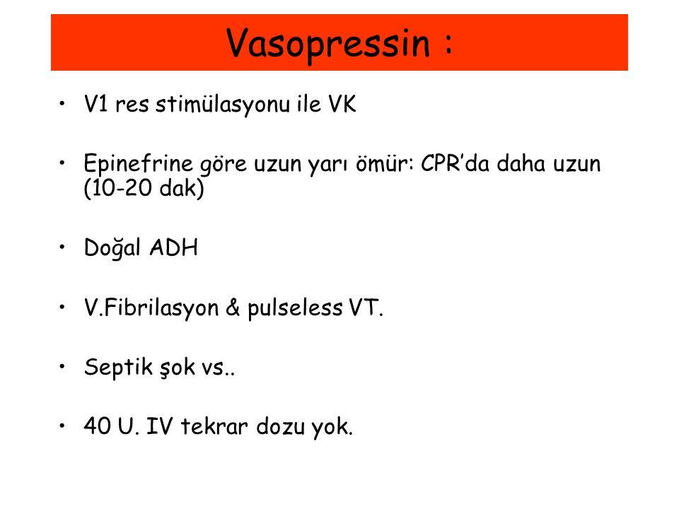 Vasopressin : V1 res stimülasyonu ile VK
